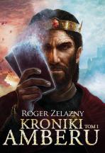 Roger Zelazny, Kroniki Amberu tom 1