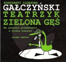 Teatrzyk Zielona Gęś Ma zaszczyt przedstawić w formie komiksu osiem odsłon